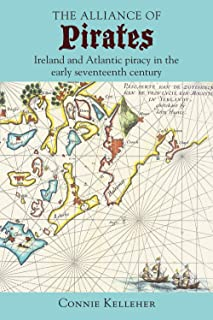 The Alliance of Pirates: Ireland and Atlantic Piracy in the Early Seventeenth Century