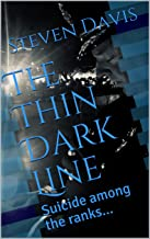 The Thin Dark Line: Suicide among the ranks...
