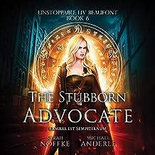 The Stubborn Advocate: Unstoppable Liv Beaufont