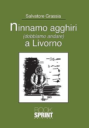 Ninnamo agghiri (dobbiamo andare) a Livorno