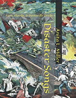 Disaster Songs: Fires, Floods, & Dastardly Deeds