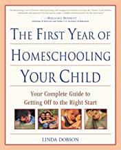 The First Year of Homeschooling Your Child: Your Complete Guide to Getting Off to the Right Start (Prima Home Learning Library)