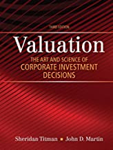 Best Valuation: The Art and Science of Corporate Investment Decisions, (2-downloads) (The Pearson Series in Finance) Review