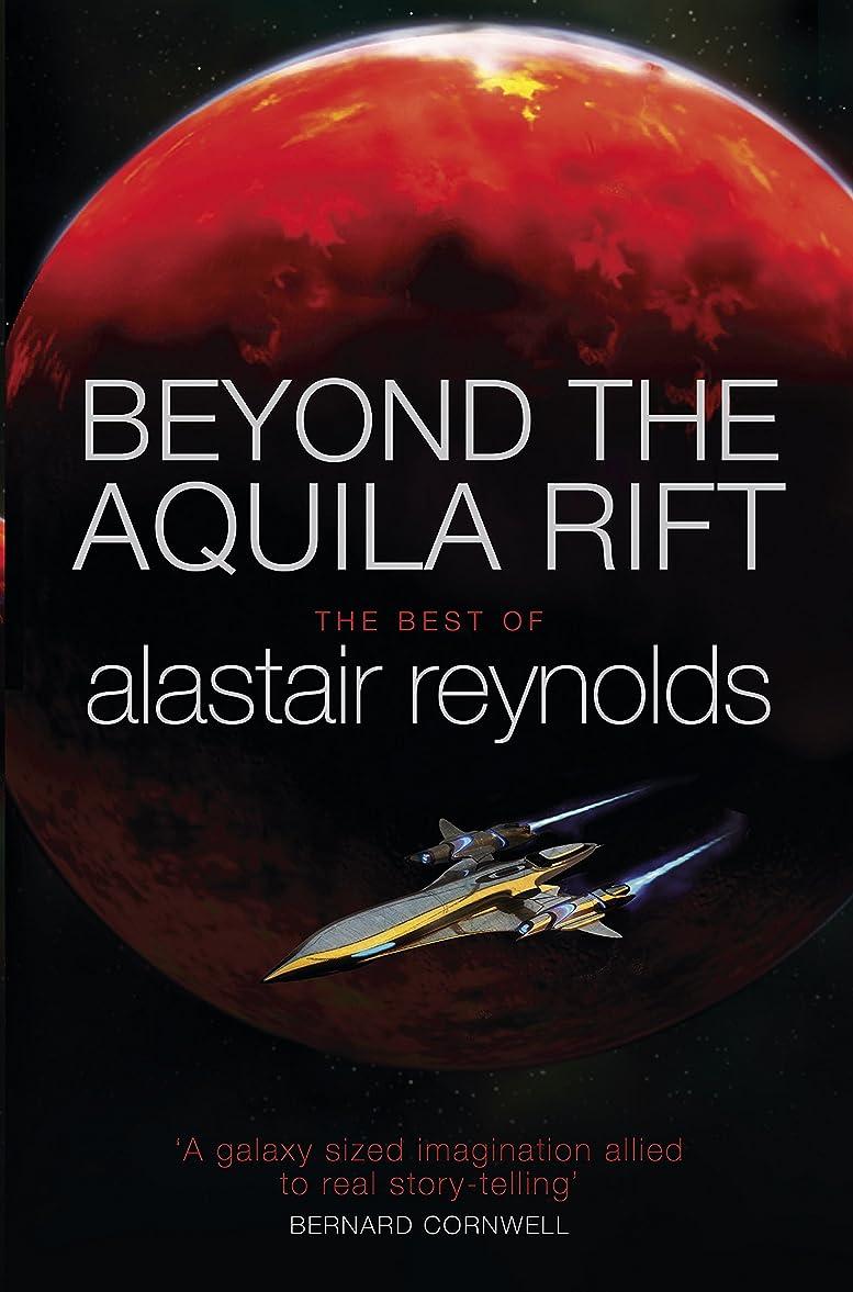 モーテル累計証人Beyond the Aquila Rift: The Best of Alastair Reynolds (English Edition)