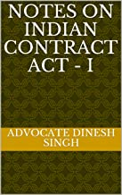NOTES ON INDIAN CONTRACT ACT - I (CONTRACT - I Book 1)