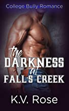 The Darkness at Fall's Creek: A College Bully Romance