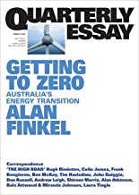 Quarterly Essay 81 Getting to Zero: Australia's Energy Transition
