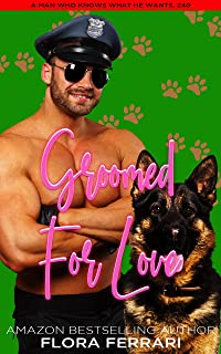 Groomed For Love: A Steamy Standalone Instalove Romance (A Man Who Knows What He Wants Book 240)