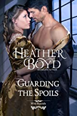 Guarding the Spoils (The Wild Randalls Book 3) Kindle Edition