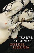 Inés del alma mía (Éxitos) (Spanish Edition)