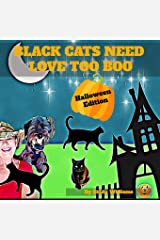 BLACK CATS NEED LOVE TOO BOO: HALLOWEEN EDITION Paperback
