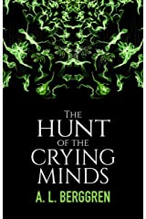 The Hunt of the Crying Minds Kindle Edition