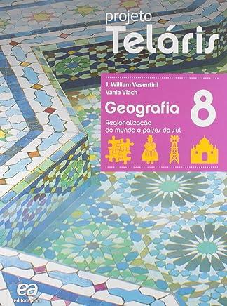 Geografia. 8º Ano - Livro do Aluno. Coleção Projeto Teláris
