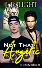 Not That Angelic: Chosen Book 28