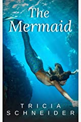 The Mermaid: A Sweet Paranormal Romance Kindle Edition