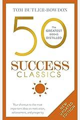 50 Success Classics: Winning Wisdom For Work & Life From 50 Landmark Books (The 50 Classics) Kindle Edition