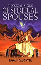 Physical Signs of Spiritual Spouses (Spiritual Relationships Book Book 2)