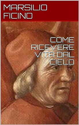 COME RICEVERE VITA DAL CIELO