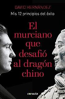 El murciano que desafió al dragón chino: Mis 12 principios