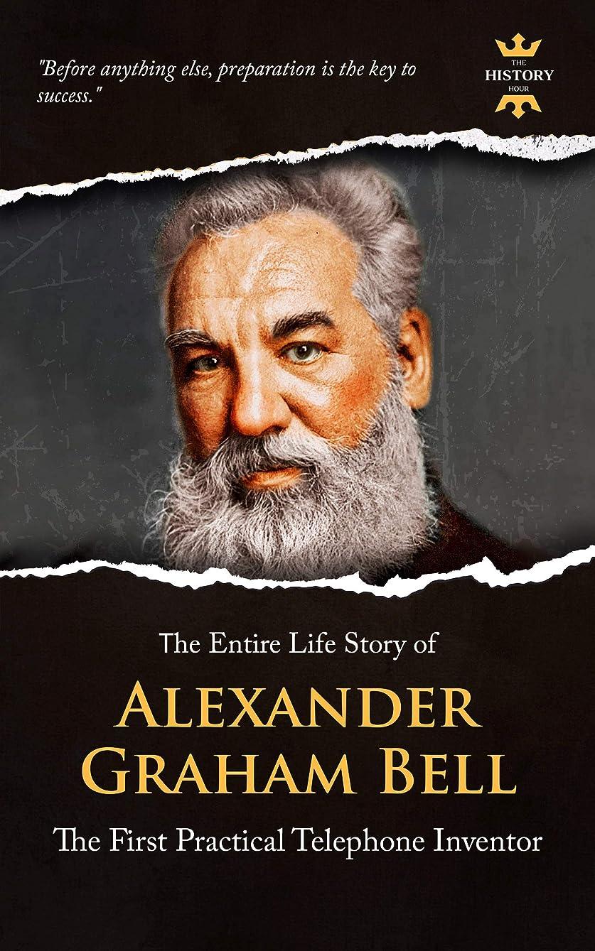 疎外する信頼性有効化ALEXANDER GRAHAM BELL: The First Practical Telephone Inventor. The Entire Life Story. Biography, Facts & Quotes (Great Biographies Book 33) (English Edition)