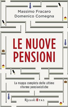 Le nuove pensioni: La mappa completa delle ultime riforme pensionistiche