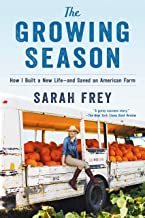 The Growing Season: How I Built a New Life–and Saved an American Farm PDF