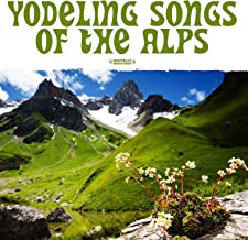 Yodeling Songs Of The Alps (Digitally Remastered)