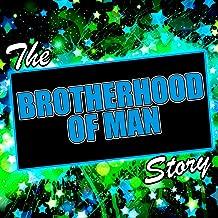 The Brotherhood of Man Story