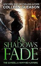 As Shadows Fade (The Gardella Vampire Hunters: Victoria Book 5)