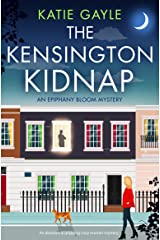 The Kensington Kidnap: An absolutely gripping cozy murder mystery (Epiphany Bloom Mysteries Book 1) Kindle Edition