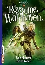Le Royaume de Wolfhaven, Tome 02: La créature de la forêt