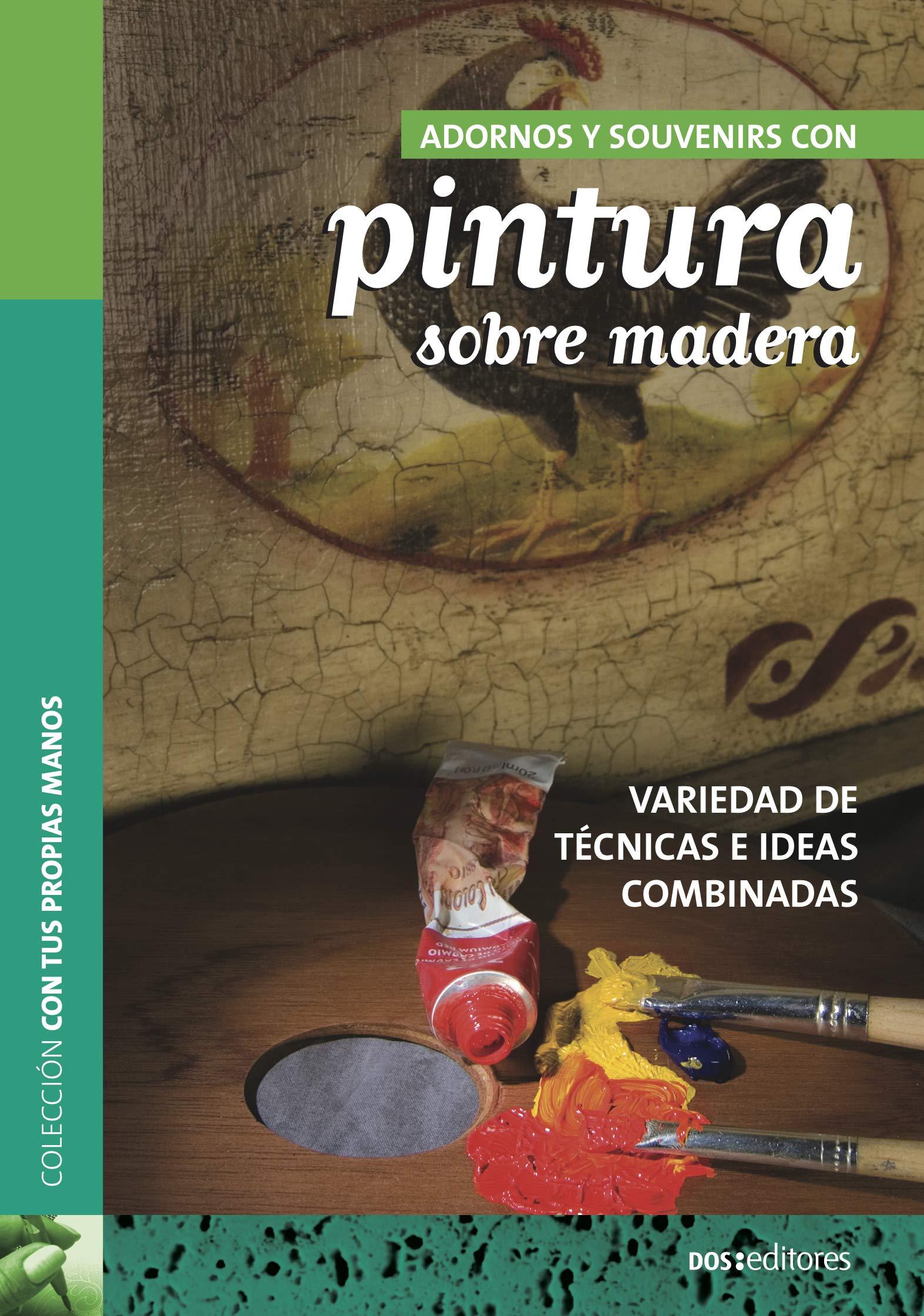 ADORNOS Y SOUVENIRS CON PINTURA SOBRE MADERA: variedad de técnicas e ideas combinadas (Spanish Edition)