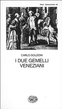 I due gemelli veneziani (Collezione di teatro Vol. 198)