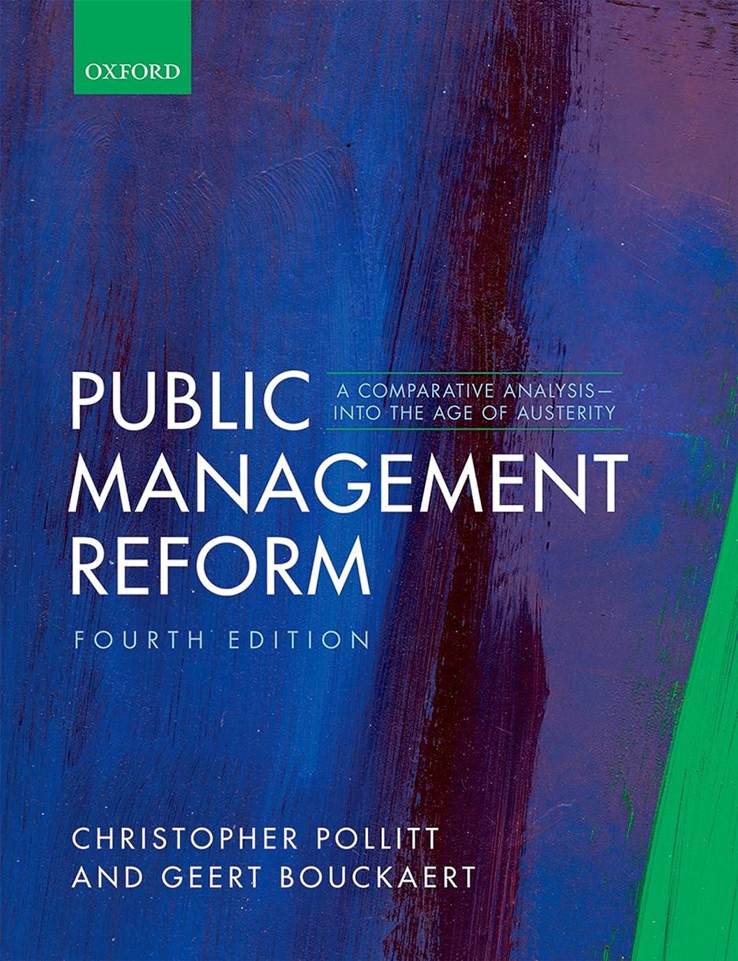 大学院燃やす媒染剤Public Management Reform: A Comparative Analysis - Into The Age of Austerity (English Edition)