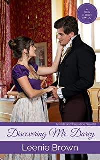 Discovering Mr. Darcy: A Pride and Prejudice Novella (Dash of Darcy and Companions Collection Book 4)