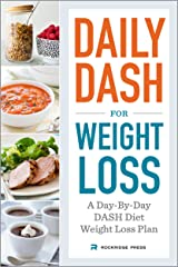 Daily DASH for Weight Loss: A Day-By-Day DASH Diet Weight Loss Plan Kindle Edition