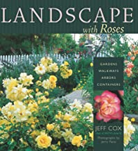Landscape with Roses: Gardens * Walkways * Arbors * Containers