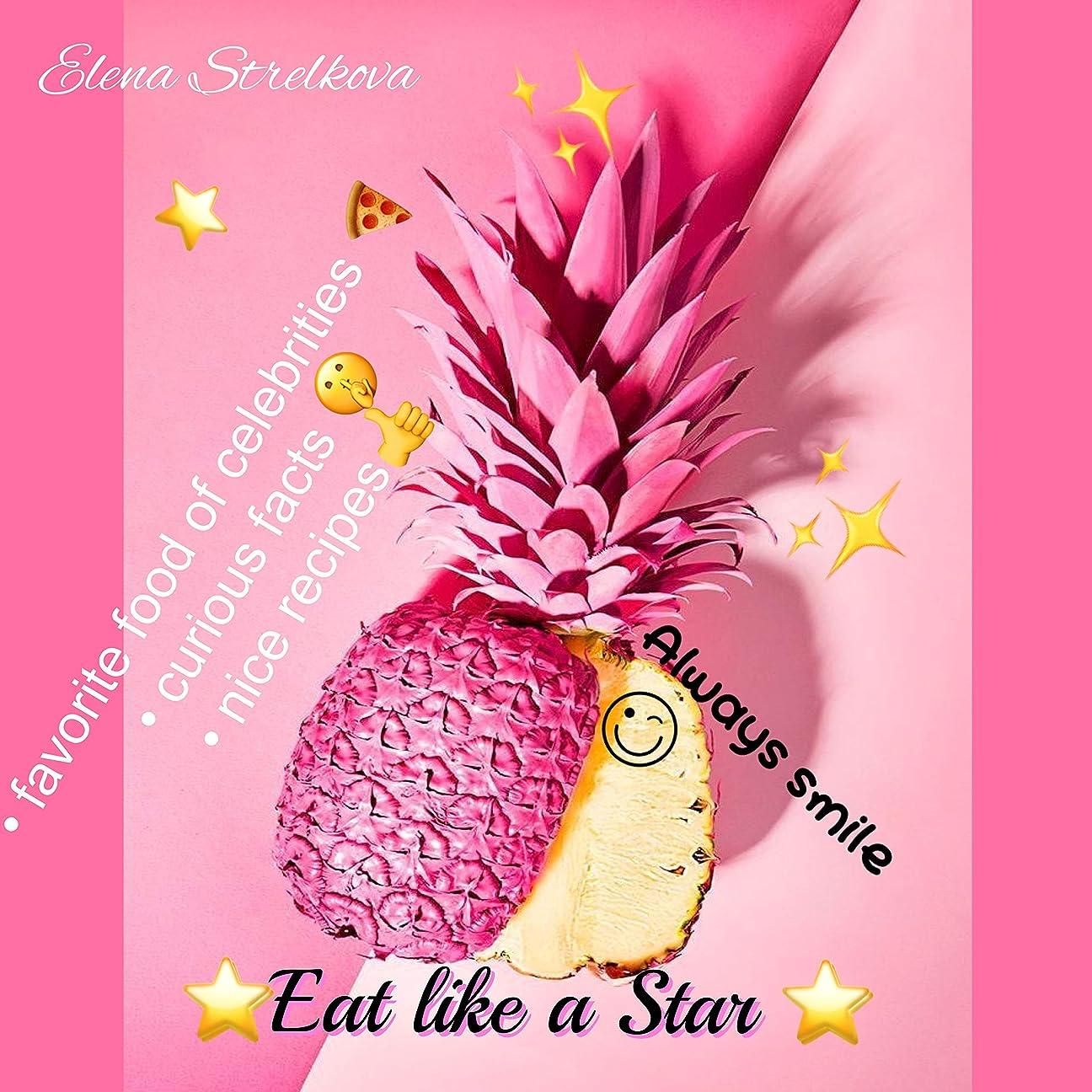 Eat like a Star: Celebrities favorite food (English Edition)