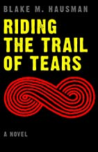 Riding the Trail of Tears (Native Storiers: A Series of American Narratives)