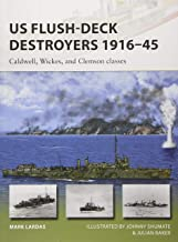 US Flush-Deck Destroyers 1916–45: Caldwell, Wickes, and Clemson classes (New Vanguard)