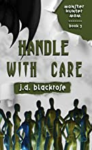 Handle with Care: A New Templar Knight Novella (Monster Hunter Mom Book 3)
