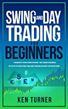 Swing and Day Trading for Beginners: 2 Manuscripts: Options Trading for Income - Forex Trading for Beginners The Step by S...