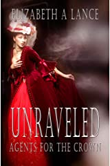 Unraveled (Agents for the Crown #4): A Regency Romantic Suspense Kindle Edition