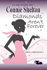 Diamonds Aren't Forever: Heist Ladies, Book 1 (Heist Ladies Caper Mysteries) Kindle Edition