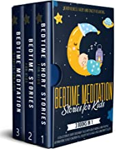 Bedtime Meditation Stories for Kids: 3 Books in 1: A Collection of Short Good Night Tales with Great Morals and Positive A...