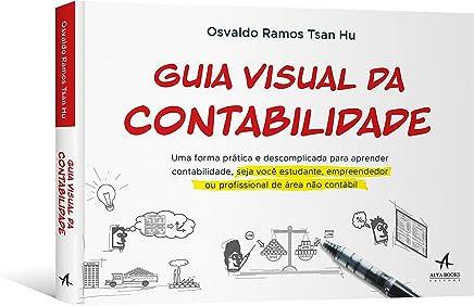 Guia Visual da Contabilidade: Uma forma prática e descomplicada para aprender contabilidade, seja você estudante, empreendedor ou profissional de área não contábil