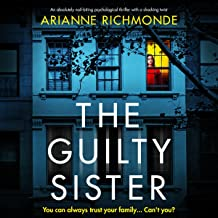 The Guilty Sister: An Absolutely Nail-Biting Psychological Thriller with a Shocking Twist