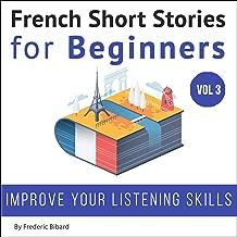 French Short Stories for Beginners: French Short Stories, Volume 3
