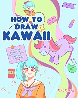 How to Draw Kawaii: Learn to Draw Super Cute Stuff - Animals, Chibi, Items, Flowers, Food, Magical Creatures and More! (English Edition)