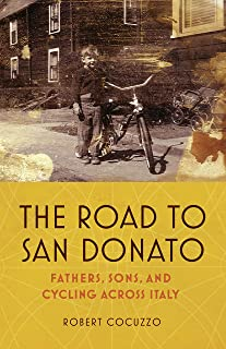 The Road to San Donato: Fathers, Sons, and Cycling Across Italy